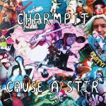 Charmpit Cause A Stir album artwork