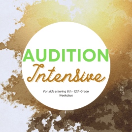 Audition Intensive for Grades 6th – 12th