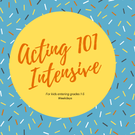 Acting 101 Intensive for 1st – 5th Grade