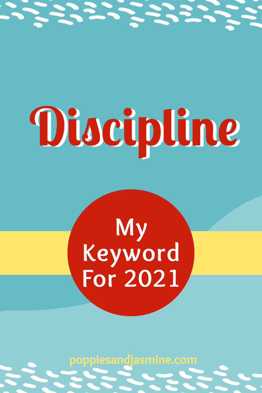 Discipline: My Keyword For 2021 - Poppies and Jasmine