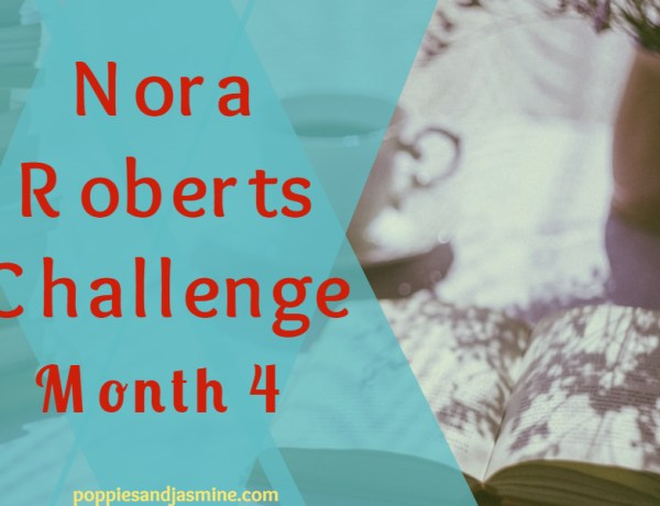 Nora Roberts Challenge Month 4 - Poppies and Jasmine