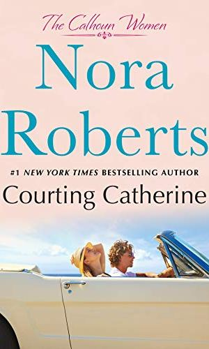 Courting Catherine by Nora Roberts - Poppies and Jasmine