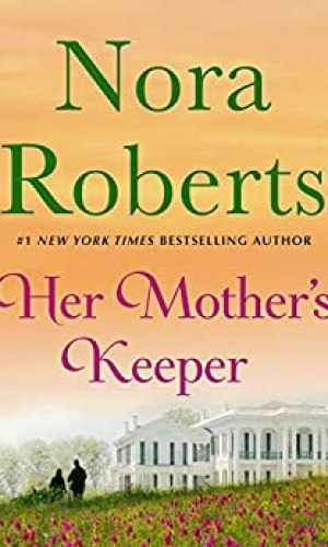Her Mother's Keeper by Nora Roberts - Poppies and Jasmine