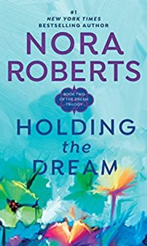 Holding The Dream by Nora Roberts - Poppies and Jasmine