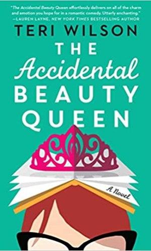 The Accidental Beauty Queen - Teri Wilson | Poppies and Jasmine