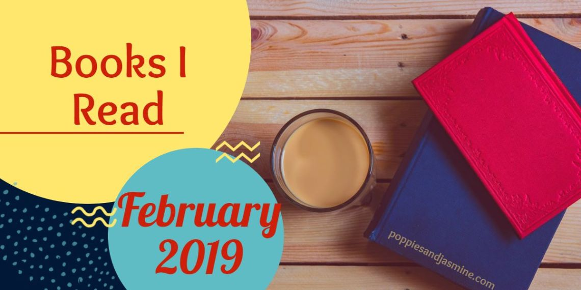 Books I Read - February 2019 | Poppies and Jasmine