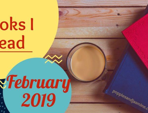 Books I Read - February 2019 | Poppies and Jasmine