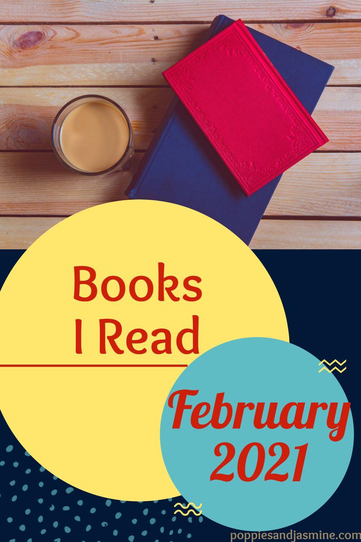 Books I Read - February 2021 | Poppies and Jasmine
