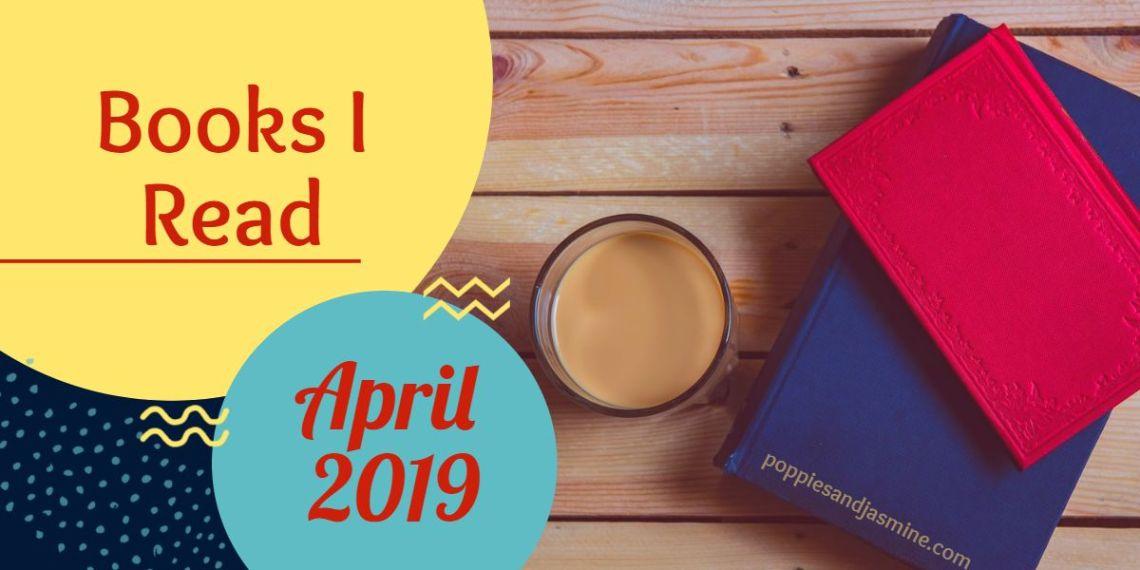 Books I Read - April 2019 | Poppies and Jasmine
