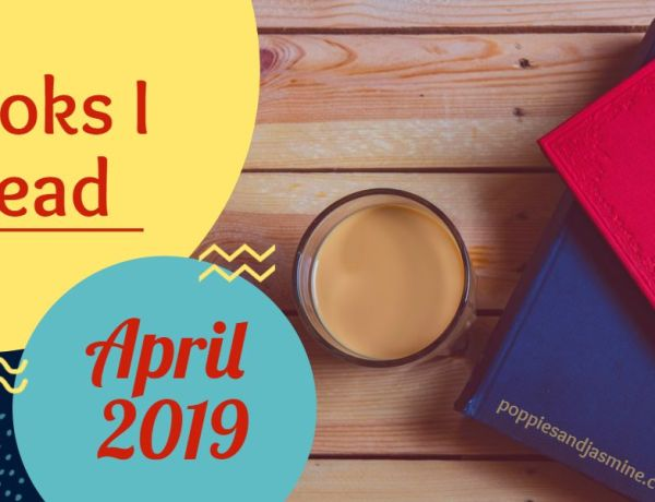Books I Read - April 2019 | Poppies and Jasmine