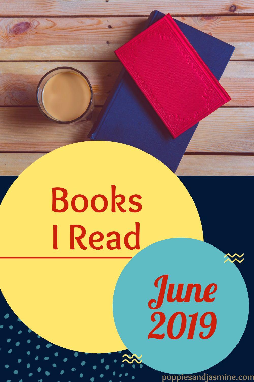 Books I Read - June 2019 | Poppies and Jasmine
