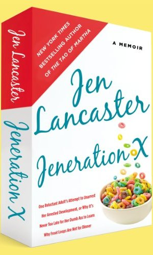 Jeneration X - Jen Lancaster | Poppies and Jasmine