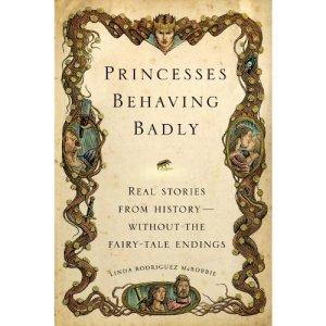 Princesses Behaving Badly - Linda Rodriguez McRobbie | Poppies and Jasmine