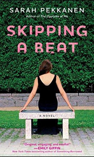 Skipping A Beat - Sarah Pekkanen | Poppies and Jasmine