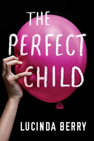 The Perfect Child - Lucinda Berry | Poppies and Jasmine