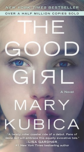 The Good Girl - Mary Kubica | Poppies and Jasmine