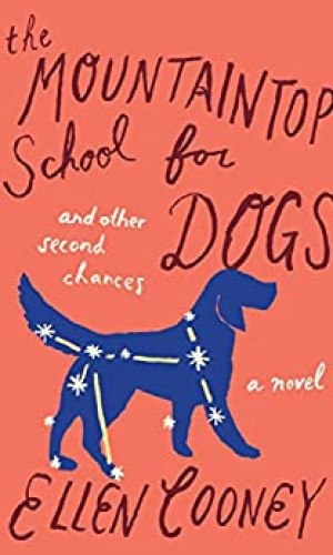 The Mountaintop School For Dogs And Other Second Chances - Ellen Cooney | Poppies and Jasmine