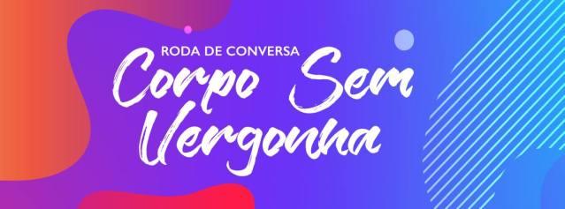 """Primeira edição da roda de conversa """"Corpo Sem Vergonha"""" acontece dia 12 em Goiânia"""