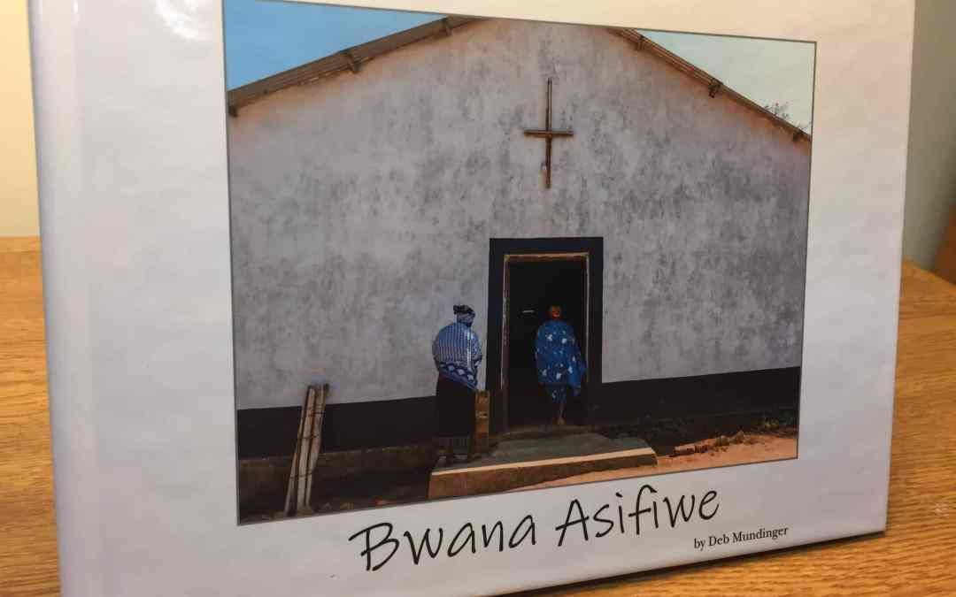 Bwana Asifiwe: Tanzania Photo Journal Published