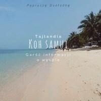Koh Samui, Tajlandia - co zobaczyć, gdzie się zatrzymać