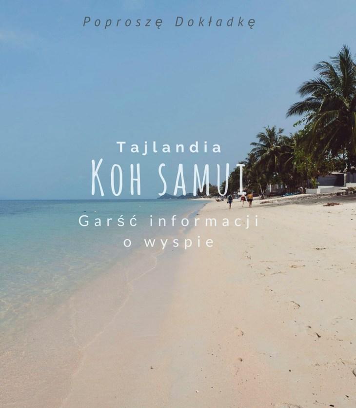 Koh Samui, Tajlandia - co zobaczyć, gdzie się zatrzymać, informacje o wyspie