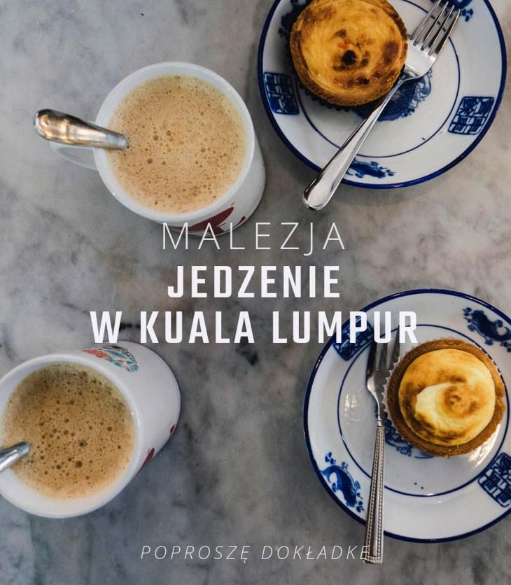 Malezja - jedzenie w Kuala Lumpur