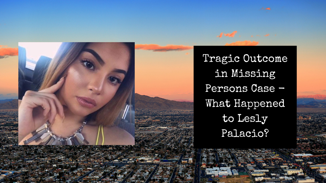 Tragic Outcome in Missing Persons Case | What Happened to Lesly Palacio?