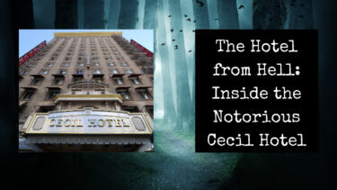 LA's Hotel from Hell: Inside the Notorious Cecil Hotel