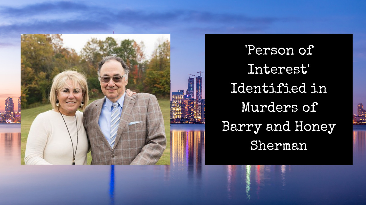 'Person of Interest' Identified in Murders of Barry and Honey Sherman