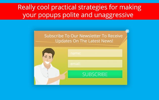 polite and unaggressive popups