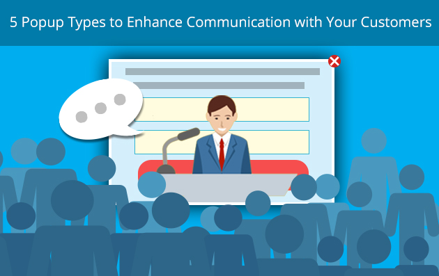 5 Popup Types to Enhance Communication with Your Customers