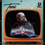 Download mp3 Teni power Rangers[new song]