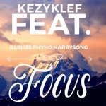 Download:-Kezyklef ft. Illbliss, Phyno, Harrysong – Focus mp3