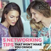 5 Networking Tips That Won't Make You Cringe