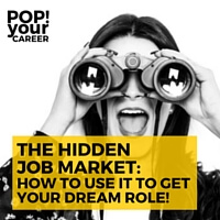 The hidden job market is growing quickly. Learn how to tap into this market to find the vacancies that aren't being advertised and get your dream job!