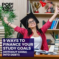 9 Ways to Finance Your Study Goals (Without Going Into Debt!)