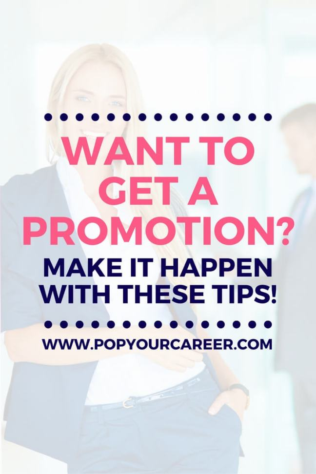 Want to get a promotion? Don't stand idly by. In this post I am sharing 7 thoughtful ways that you can improve your chances of getting the promotion you have worked so hard for. ~ Pop Your Career