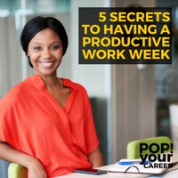 Are you looking for more ways to have a productive work week? In this post we are sharing our 5 best-kept productivity secrets! ~ Pop Your Career