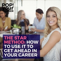 Are you familiar with the STAR method? If not, you need to get on board, stat! In this post, I am breaking down the STAR method and showing you how to use it in four different situations to get ahead in your career. ~ Pop Your Career