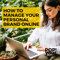 How to Manage Your Personal Brand Online - Pop Your Career