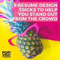 9 Resume Design Tips To Help You Stand Out From The Crowd - Pop Your Career