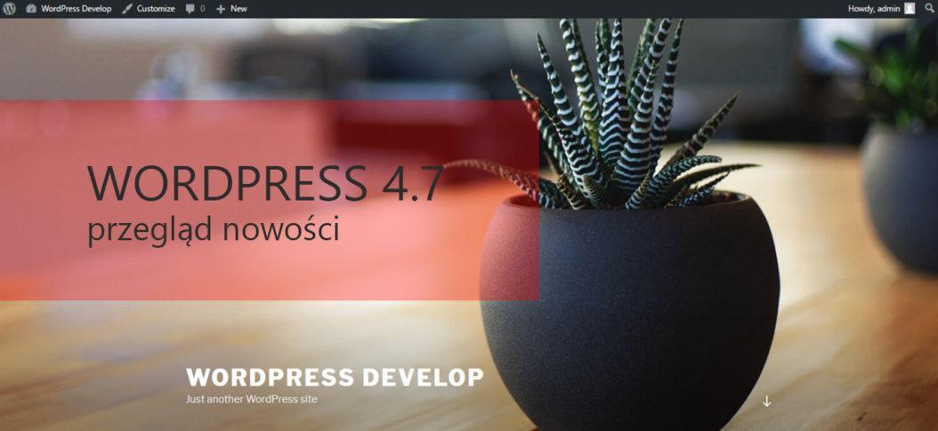 wordpress 4.7 przegląd nowości