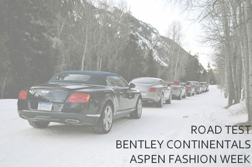 Road Test   Bentley Continentals at Aspen Fashion Week