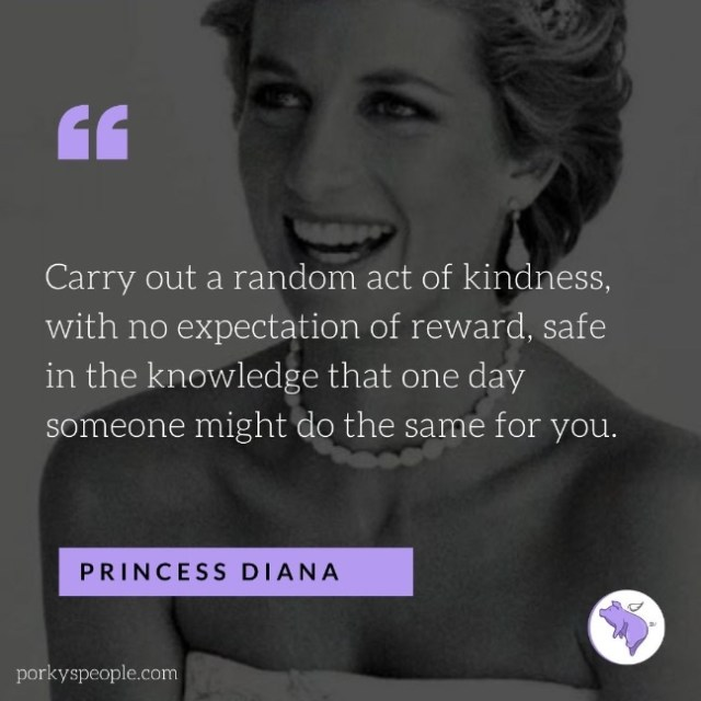 An Inspirational quote from Princess Diana about kindness.