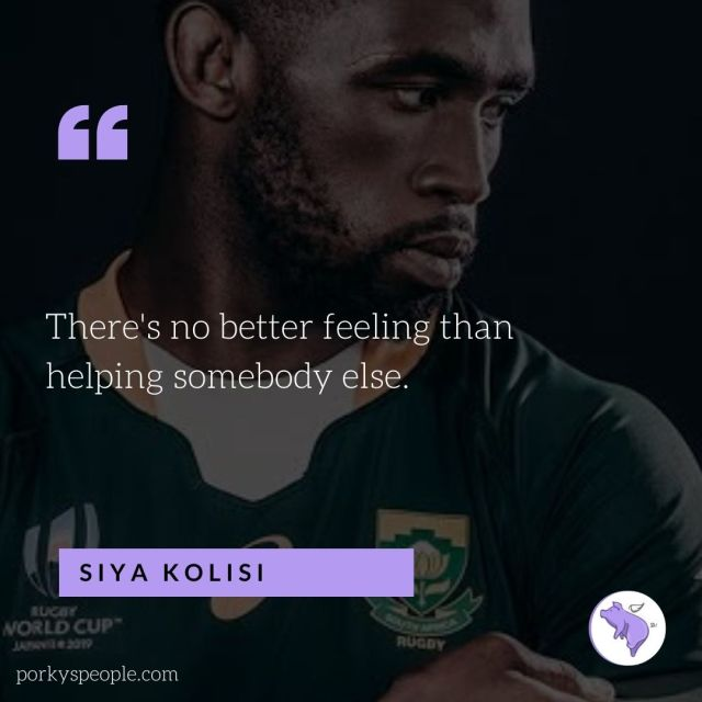 An inspirational quote from Siya Kolisi about helping others with the Kolisi Foundation
