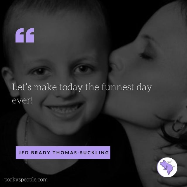 An inspirational quote from Jed Sucking who passed away from cancer. Rainbows and smiles.