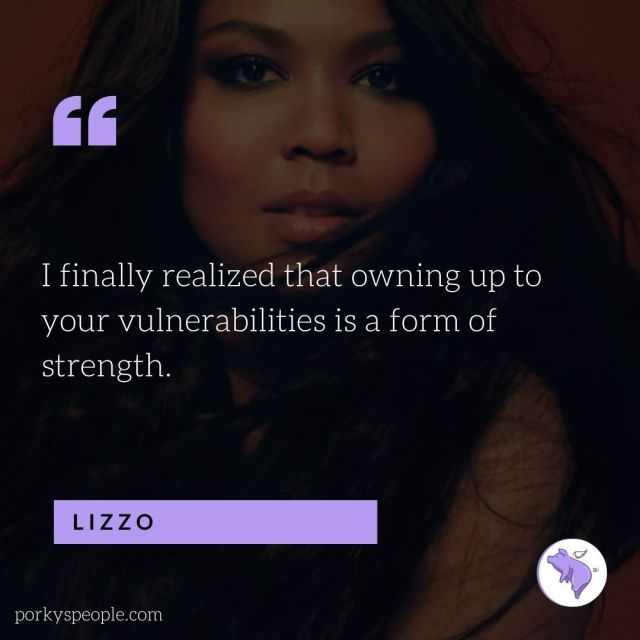 An inspirational quote from Lizzo about the strength in vulnerability.