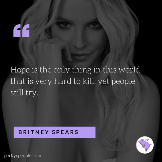 An Inspirational quote from Britney Spears about having hope and the #freeBritney movement.