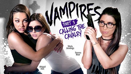 Shyla Jennings, Abigail Mac, Serena Blair (VAMPIRES: Part 3: Calling The Cavalry / 10.06.2017)