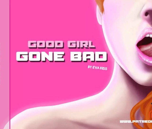 Good Girl Gone Bad Version 0 25 Preview Update